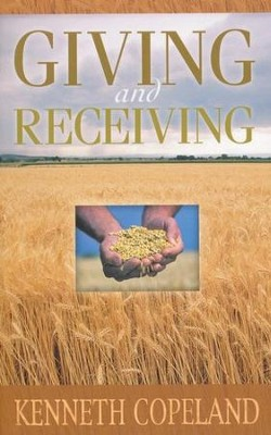 Giving & Receiving  -     By: Kenneth Copeland