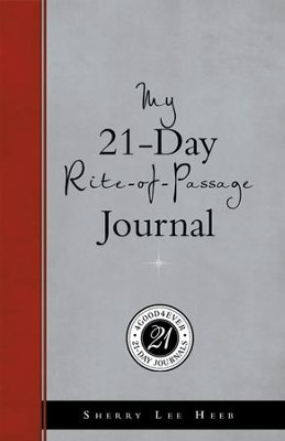My 21-Day Rite-of-Passage Journal - eBook  -     By: Sherry Heeb