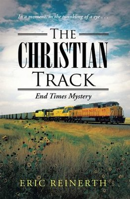 The Christian Track: End Times Mystery - eBook  -     By: Eric Reinerth