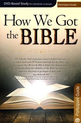 How We Got the Bible - Participant Guide   -     By: Timothy Jones