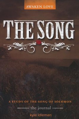 The Song--Participant's Guide  -     By: Kyle Idleman