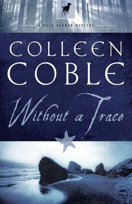Without a Trace: A Rock Harbor Novel - eBook  -     By: Colleen Coble