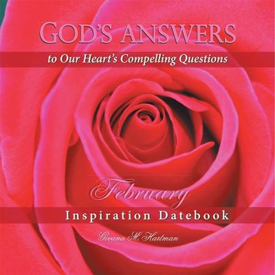 Gods Answers to Our Hearts Compelling QuestionsFebruary: Inspiration Datebook - eBook  -     By: Givana Hartman