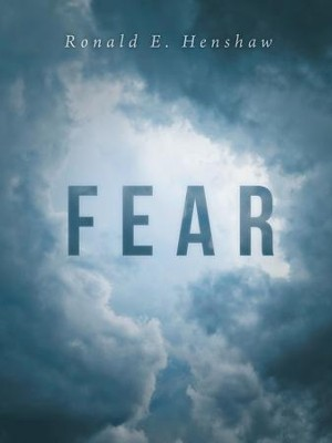 Fear - eBook  -     By: Ronald Henshaw