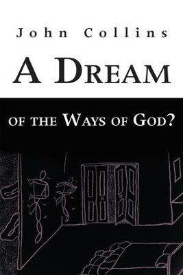 A Dream of the Ways of God? - eBook  -     By: John Collins