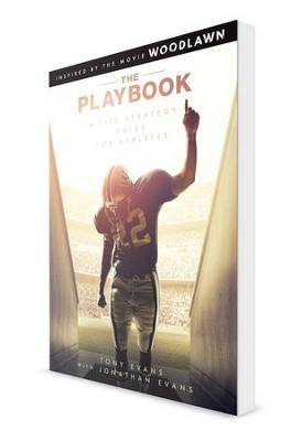 The Playbook: Inspired by the Movie Woodlawn   -     By: Tony Evans, Jonathan Evans