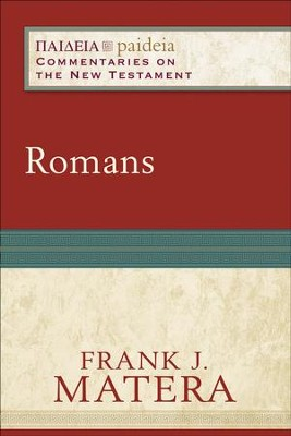 Romans (Paideia: Commentaries on the New Testament) - eBook  -     By: Frank J. Matera, Mikeal Parsons, Charles Talbert