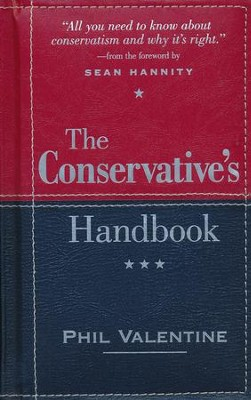 The Conservative's Handbook: Defining the Right Position on Issues from A to Z  -     By: Phil Valentine