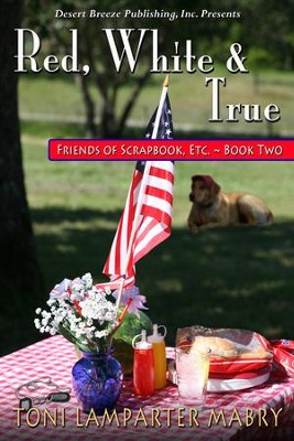 Friends of Scrapbooks, Etc Book Two: Red, White, and True - eBook  -     By: Toni Lamparter-Mabry