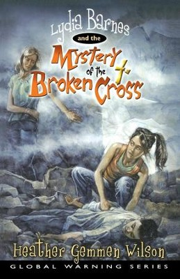 Lydia Barnes and the Mystery of the Broken Cross - eBook  -     By: Heather Gemmen Wilson