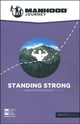 Manhood Journey: Standing Strong, Group Guide   -