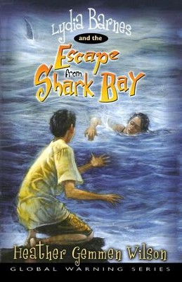 Lydia Barnes and the Escape from Shark Bay - eBook  -     By: Heather Gemmen Wilson