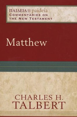 Matthew (Paideia: Commentaries on the New Testament) - eBook  -     By: Charles H. Talbert
