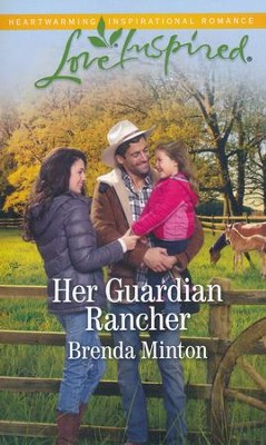 Her Guardian Rancher  -     By: Brenda Minton
