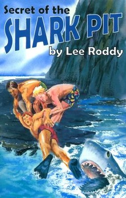 Secret of the Shark Pit   -     By: Lee Roddy