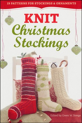 Knit Christmas Stockings! 2nd Edition   -     By: Gwen W. Steege