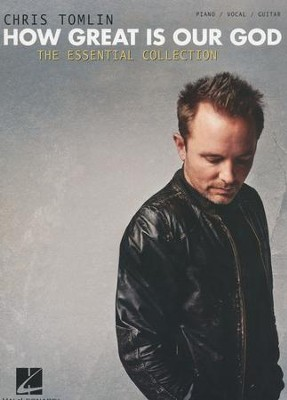 How Great is Our God: The Essential Collection (PVG)   -     By: Chris Tomlin