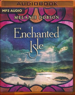 Enchanted Isle - unabridged audio book on MP3-CD  -     By: Melanie Dobson