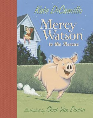 Mercy Watson to the Rescue  -     By: Kate DiCamillo