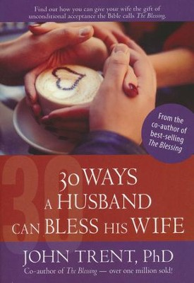 30 Ways a Husband Can Bless His Wife - eBook  -     By: John Trent