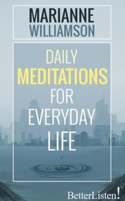 Daily Meditations for Everyday Life - unabridged audio book on CD  -     By: Marianne Williamson