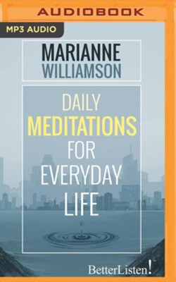 Daily Meditations for Everyday Life - unabridged audio book on MP3-CD  -     By: Marianne Williamson