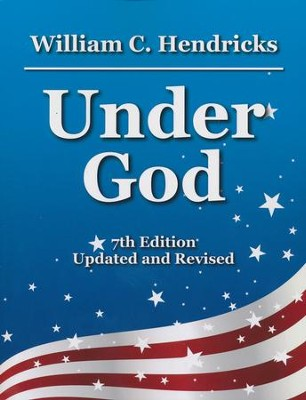 Under God, 7th Edition, Revised.   -     By: William C. Hendricks
