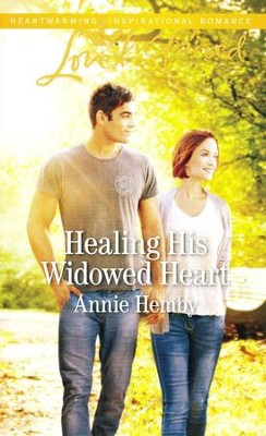 Healing His Widowed Heart  -     By: Annie Hemby