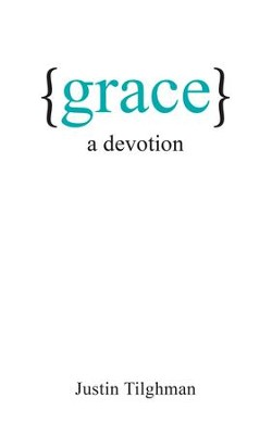 Grace: A Devotion - eBook  -     By: Justin Tilghman