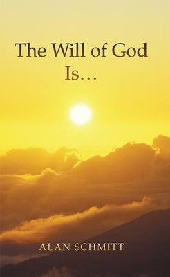 The Will of God Is - eBook  -     By: Alan Schmitt