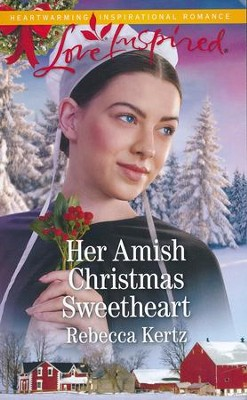 Her Amish Christmas Sweetheart   -     By: Rebecca Kertz