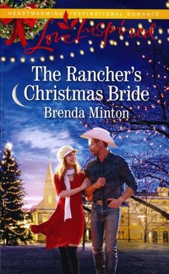 The Rancher's Christmas Bride (Bluebonnet Springs II)  -     By: Brenda Minton