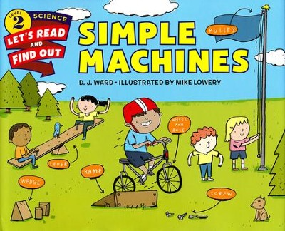 Simple Machines   -     By: D.J. Ward, Mike Lowery