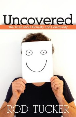 Uncovered: The Truth about Honesty and Community - eBook  -     By: Rod Tucker