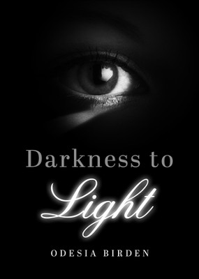 Darkness to Light - eBook  -     By: Odesia Birden