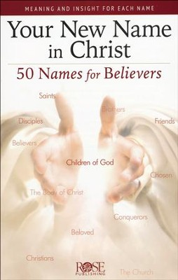 Your New Name in Christ: 50 Names for Believers, Pamphlet   -