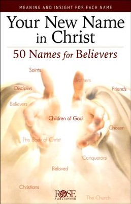 Your New Name in Christ: 50 Names for Believers, Pamphlet - 5 Pack   -