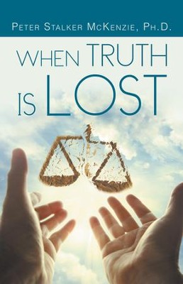 When Truth Is Lost - eBook  -     By: Peter McKenzie
