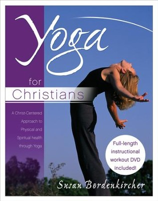 Yoga for Christians: A Christ-Centered Approach to Physical and Spiritual Health through Yoga - eBook  -     By: Susan Bordenkircher