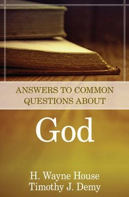 Answers to Common Questions About God - eBook  -     By: H. Wayne House