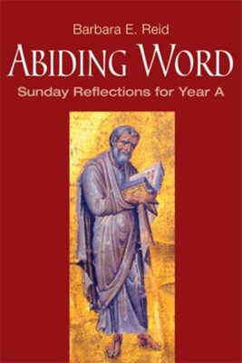 Abiding Word: Sunday Reflections for Year A - eBook  -     By: Barbara E. Reid