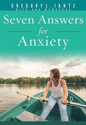 Seven Answers for Anxiety    -     By: Gregory Jantz