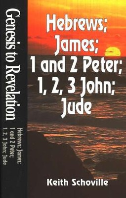 Hebrews, James, 1 & 2 Peter, 1-3 John, Jude,  Genesis to Revelation: NIV Bible Study  -     By: Keith Schoville