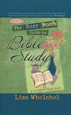 The Busy Mom's Guide to Bible Study  -     By: Lisa Whelchel
