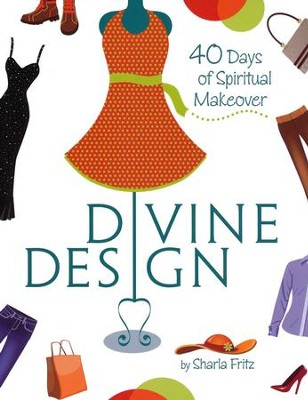 Divine Design: 40 Days of Spiritual Makeover   -     By: Sharla Fritz