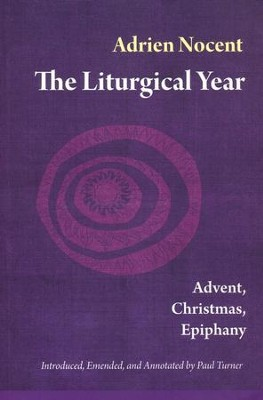 The Liturgical Year: Advent, Christmas, Epiphany (vol. 1) - eBook  -     By: Adrien Nocent, Paul Turner