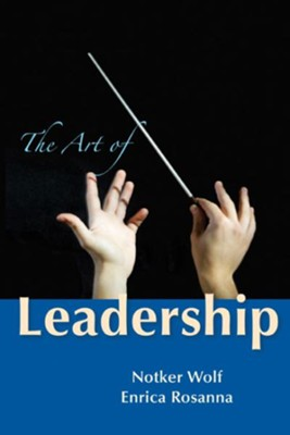 The Art of Leadership - eBook  -     By: Notker Wolf, Enrica Rosanna