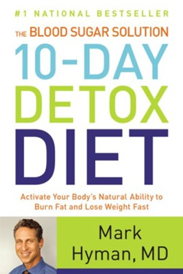 The Blood Sugar Solution 10-Day Detox Diet: Activate Your Body's Natural Ability to Burn Fat and Lose Weight Fast Large Print Edition  -     By: Mark Hyman