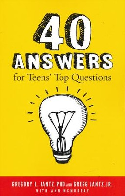 40 Answers To Teens' Top Questions  -     By: Gregory L. Jantz, Gregg Jantz Jr., Ann McMurray