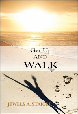 Get Up and Walk!  -     By: Jewels Staiger